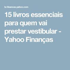 15 livros essenciais para quem vai prestar vestibular - Yahoo Finanças