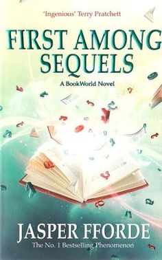 """""""First Among Sequels (Thursday Next #5)"""" by Jasper Fforde --- 24 March 2012 / Completed Book #21"""