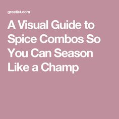 A Visual Guide to Spice Combos So You Can Season Like a Champ