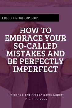 How to Embrace Your So-Called Mistakes and be Perfectly Imperfect. Click to read! Public Speaking Activities, Speaking Games, Public Speaking Tips, Presentation Skills Training, Executive Presence, Interview Coaching, Online Presentation, Leadership Coaching, Career Coach