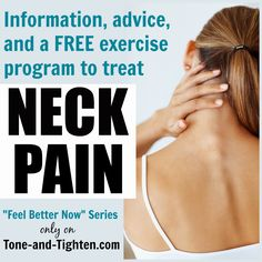 Neck pain? Get tips, advice, and a FREE exercise download from the doctor of physical therapy at Tone-and-Tighten.com! #exercise