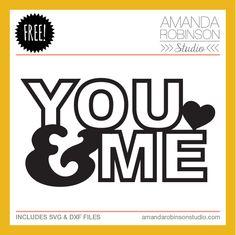 Free 'you & me' cutting file | from Amanda Robinson Studio #Silhouette #CutFile