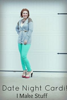 refashioned cardigan tutorial - colored pants accented cardi!