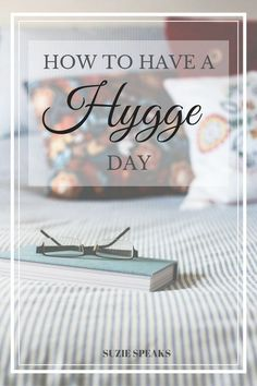 How to have a hygge inspired day...