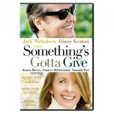 Something's Gotta Give ~ 2003 ~ Directed by Nancy Meyers ~ staring Diane Keaton & Jack Nicholson