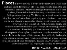 "Pisces:  ""Pisces is never entirely at home in the real world...."""