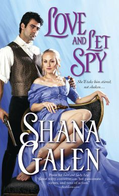 "Read ""Love and Let Spy"" by Shana Galen available from Rakuten Kobo.Galen provides plenty of explosiveness, both literal and erotic, in a Regency-era romantic thriller packed with i. Romance Novel Covers, Romance Novels, Historical Romance Books, Romance And Love, I Love Reading, Book Authors, The Book, Love Story, My Books"