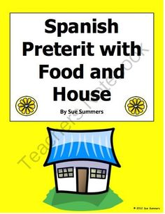 Spanish Preterit Verb Sentence Translations With Food and House from Sue Summers on TeachersNotebook.com -  (2 pages)  - 10 sentences, 10 translations, also includes adverbs of time.