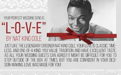 """L-O-V-E"" by Nat King Cole is my perfect wedding song! What about you?null - Quiz"