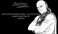 [Chanakya] Learn from the mistakes of others. You can't live long enough to make it all yourselves! [Marketing Perspective – Research]Time is short and is the most critical element. Yo…