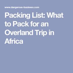 Packing List: What to Pack for an Overland Trip in Africa