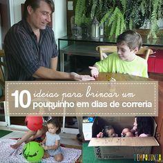 Sugestões de brincadeiras rapidinhas para passar tempo junto com os filhos mesmo nos dias mais corridos.