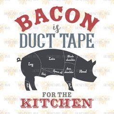 Bacon is Duct Tape svg Kitchen svg SVG file SVG files Cut files Cutting files Farmhouse svg Silhouette svg Cricut svg eps dxf jpg by HoneybeeSVG on Etsy