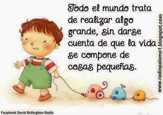 La vida se compone de cosas pequeñas.... ~ Radio Palomo