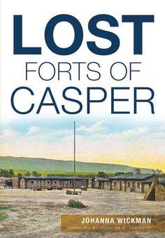 Lost Forts of Casper--My book!  :)