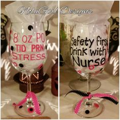 Check out this item in my Etsy shop https://www.etsy.com/listing/212654238/nurse-theme-wine-glasses-nurse-wine