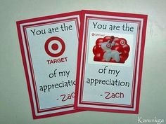 """""""You are the Target of my appreciation"""" cards for Teacher Appreciation week at Daycare with a Target Gift Card taped on the front for their gift. These were a huge hit!!"""