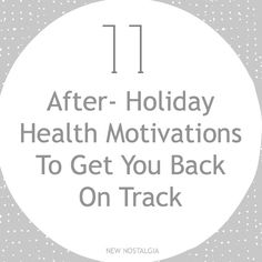 11 After-Holiday Health Motivations To Get Back On Track