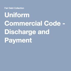 Uniform Commercial Code - Discharge and Payment