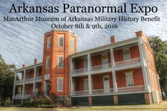 Arkansas Paranormal Expo is a benefit for MacArthur Museum of Arkansas Military history Military Benefits, Ghost Hunting, Little Rock, Military History, Paranormal, Arkansas, Museum, Community, Outdoor Structures