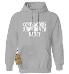 Contractors Know How To Nail It Adult Hoodie Sweatshirt