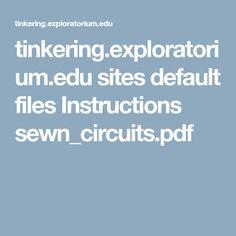 tinkering.exploratorium.edu sites default files Instructions sewn_circuits.pdf
