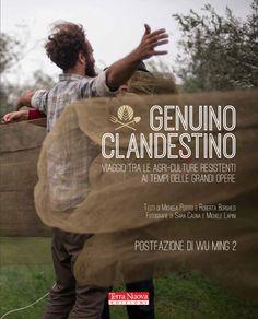 In #Italia c'è chi va a vivere in #campagna. Si chiama #GenuinoClandestino ed è un movimento di #resistenza contadina, perché la #terra è un bene comune. Adesso è anche un #libro, per chi vuole imparare a #coltivare non solo la #terra ma anche un #modello alternativo di #agricoltura e #consumo.