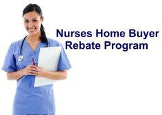 Nurses Home Buyer Rebate Program  Nurses Home Buyer Rebate Program - 1.5% Cash Back Real Estate