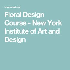 Floral Design Course - New York Institute of Art and Design