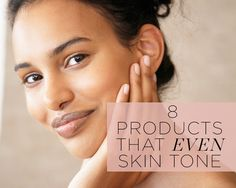 8 Products That Even Skin Tone | Women's Health Magazine
