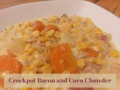 Crockpot Bacon and Corn Chowder  http://www.momspantrykitchen.com/crockpot-bacon-and-corn-chowder.html