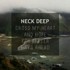 over and over. neck deep