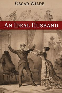 An Ideal Husband (Annotated with Criticism and Oscar Wilde Biography) eBook: Oscar Wilde, Golgotha Press: Books Good Books, Books To Read, My Books, Oscar Wilde Biography, Oscar Wilde Quotes, Oscar Wilde Books, Social Studies Notebook, Book Report Templates, American History Lessons