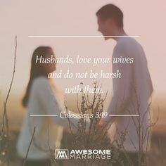 Husbands, take note. #colossians