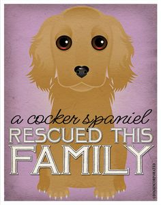 A Cocker Spaniel Rescued This Family 11x14  by DogsIncorporated, $24.00