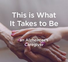 What It Takes to Be an Alzheimer's Caregiver | #mindcrowd #tgen #alzheimers www.mindcrowd.org