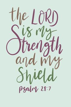 The Lord is my strength and my shield | Psalm 28:7 | Bible Verse