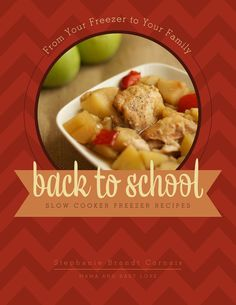 Back to School slow cooker freezer recipes cookbook from @Mama and Baby Love - Fill your freezer w/ a month's worth of dinners in just one afternoon. #SlowCookerMeals #MealPlanning