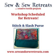 Love this technique! The workshop will teach Stitch and Slash and we will turn out stitching into purses.