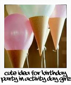 Cute idea for a birthday party in Activity Day Girls
