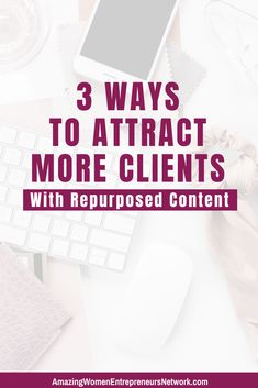 3 Ways to Attract More Clients with Repurposed Content Create Powerpoint Slides, Free Background Music, Ways Of Learning, Online Entrepreneur, Getting To Know You, Management Tips, Make Money Blogging, A Team, Online Business