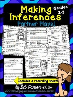 These five partner plays are intended as fluency-building activities for second and third grade students.  This set focuses on the additional skill of making inferences, and includes a bonus worksheet.  $