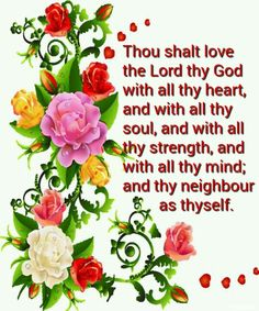 Luke 10:27 KJV And he answering said, Thou shalt love the Lord thy God with all…