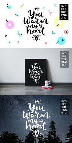 You warm my heart VECTOR quote. Script Fonts
