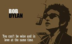 "Words of wisdom from ""master poet, caustic social critic and intrepid, guiding spirit of the counterculture generation"": - Bob Dylan"