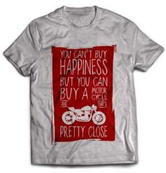 You can't buy Happiness but you can buy a Motorcycle and that's pretty close! Biker T-Shirt by 100kmph