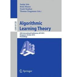 Introducing Algorithmic Learning Theory 24th International Conference ALT 2013 Singapore October 69 2013 Proceedings Lecture Notes in Computer Science  Lecture Notes in Artific Paperback  Common. Buy Your Books Here and follow us for more updates!