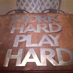 Work Hard Play Hard Industrial Metal Sign Art by JunkLoveandCo on Etsy https://www.etsy.com/listing/197907969/work-hard-play-hard-industrial-metal