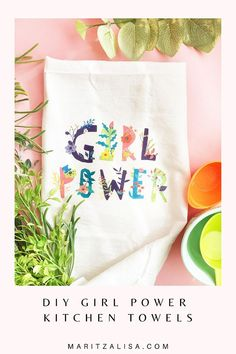 Kitchen Towels - This tutorial will show you how to make these pretty Girl Power kitchen towels. Perfect as a gift or for your own kitchen! #girlpower #kitchentowel #kitchenTowelDIY #homedecor