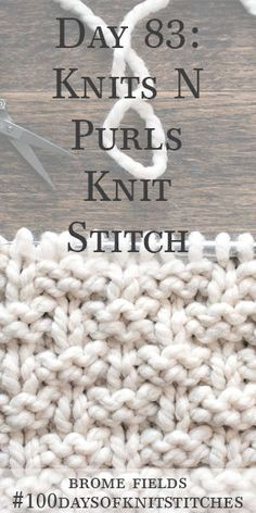 Tag Knits and Purls Knit Stitch: # - Stricken - Knitting Knitting Basics, Knitting Stiches, How To Start Knitting, How To Purl Knit, Loom Knitting, Knitting Needles, Knitting Projects, Knitting For Beginners, Knitting Patterns
